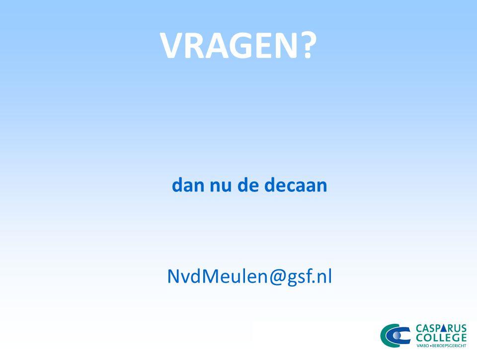 dan nu de decaan NvdMeulen@gsf.nl