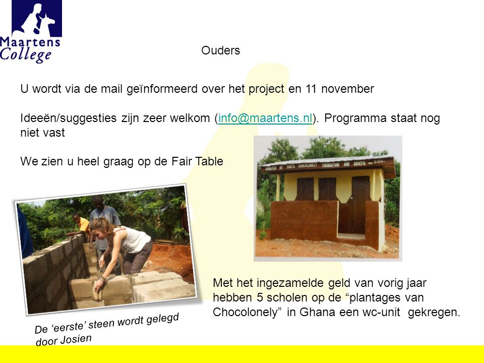 U wordt via de mail geïnformeerd over het project en 11 november