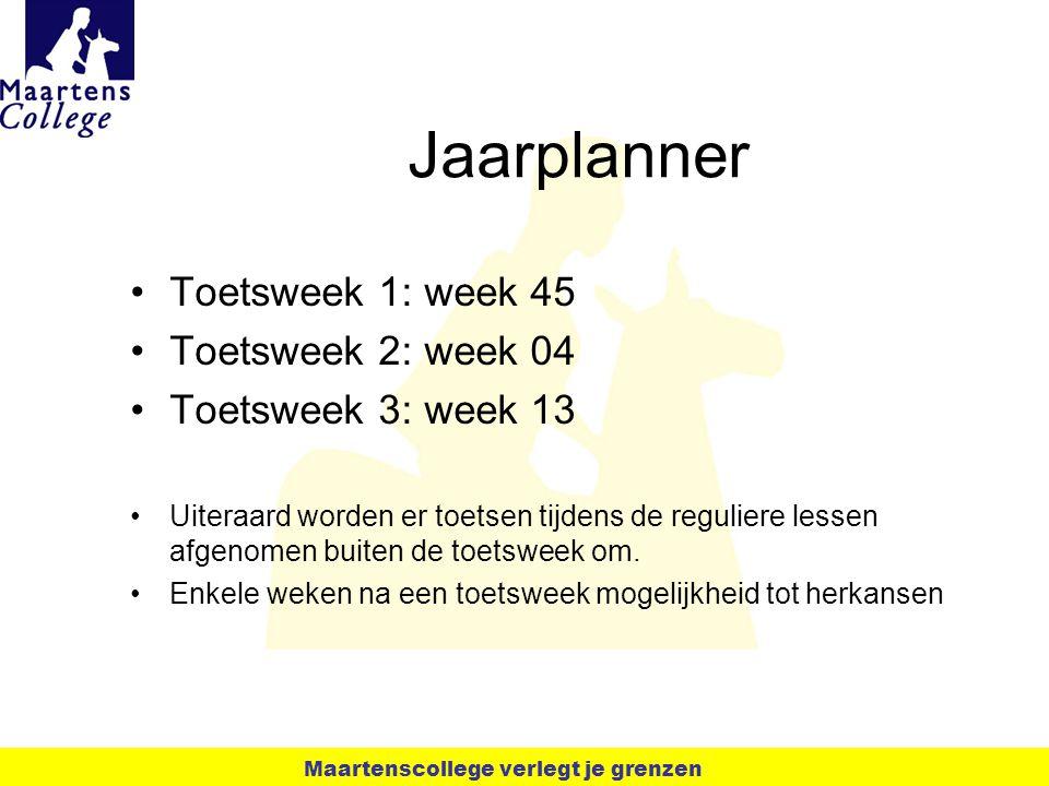 Jaarplanner Toetsweek 1: week 45 Toetsweek 2: week 04