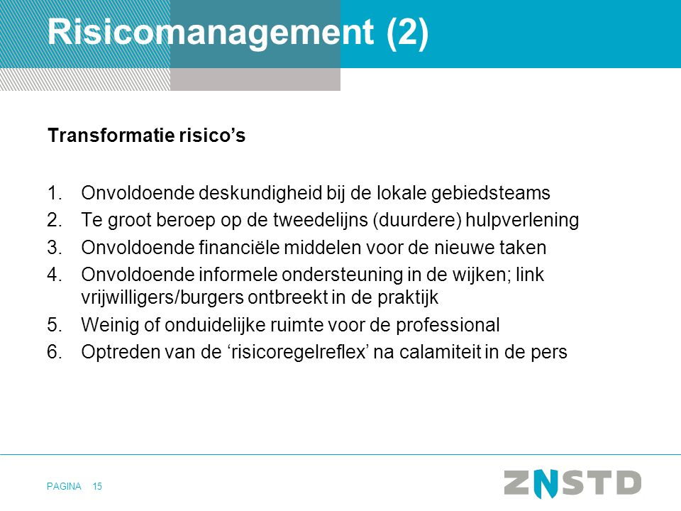 Risicomanagement (2) Transformatie risico's
