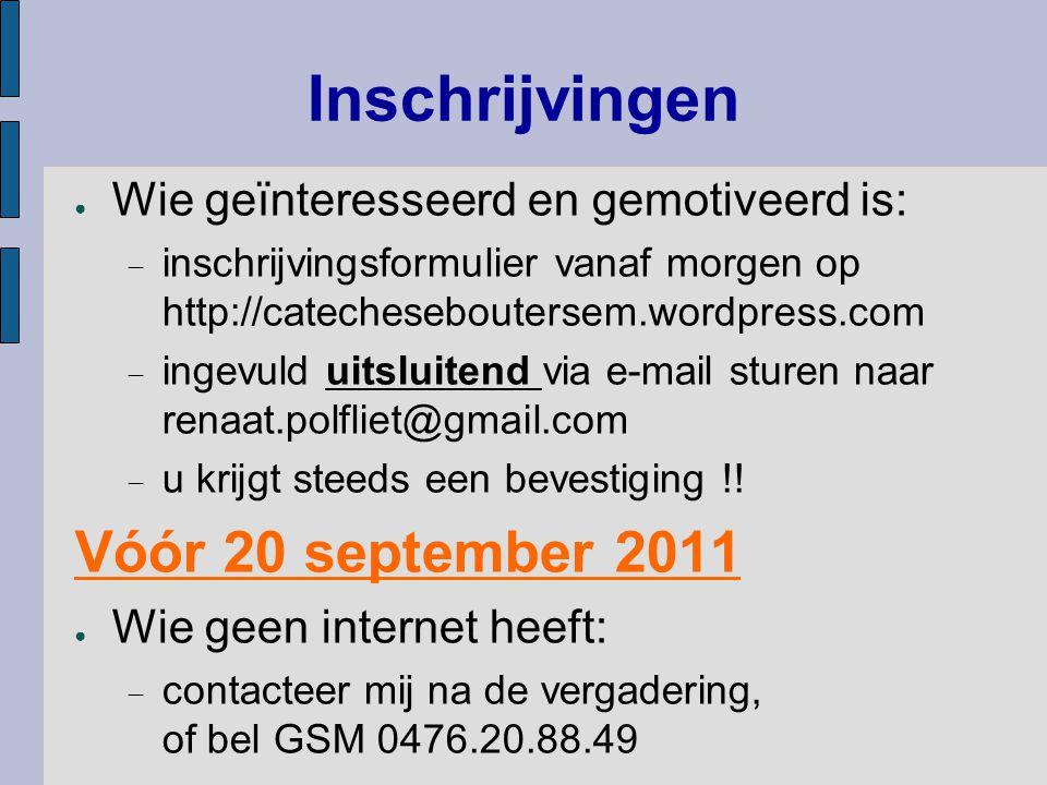 Inschrijvingen Vóór 20 september 2011