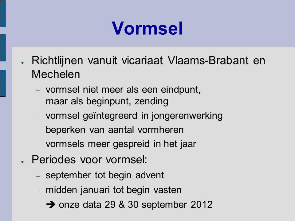 Vormsel Richtlijnen vanuit vicariaat Vlaams-Brabant en Mechelen