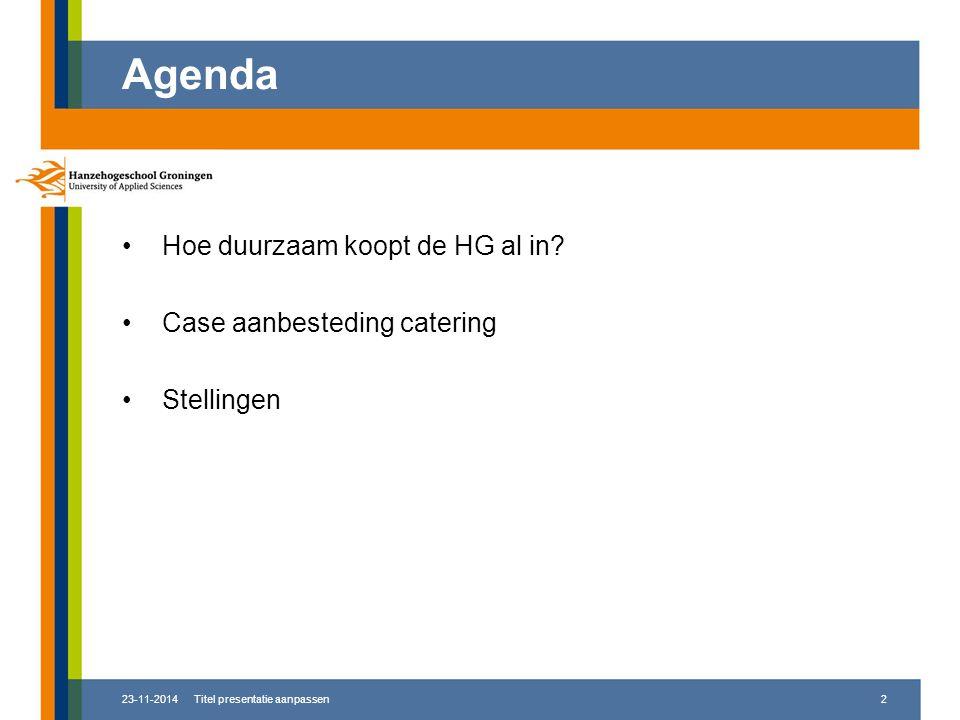 Agenda Hoe duurzaam koopt de HG al in Case aanbesteding catering