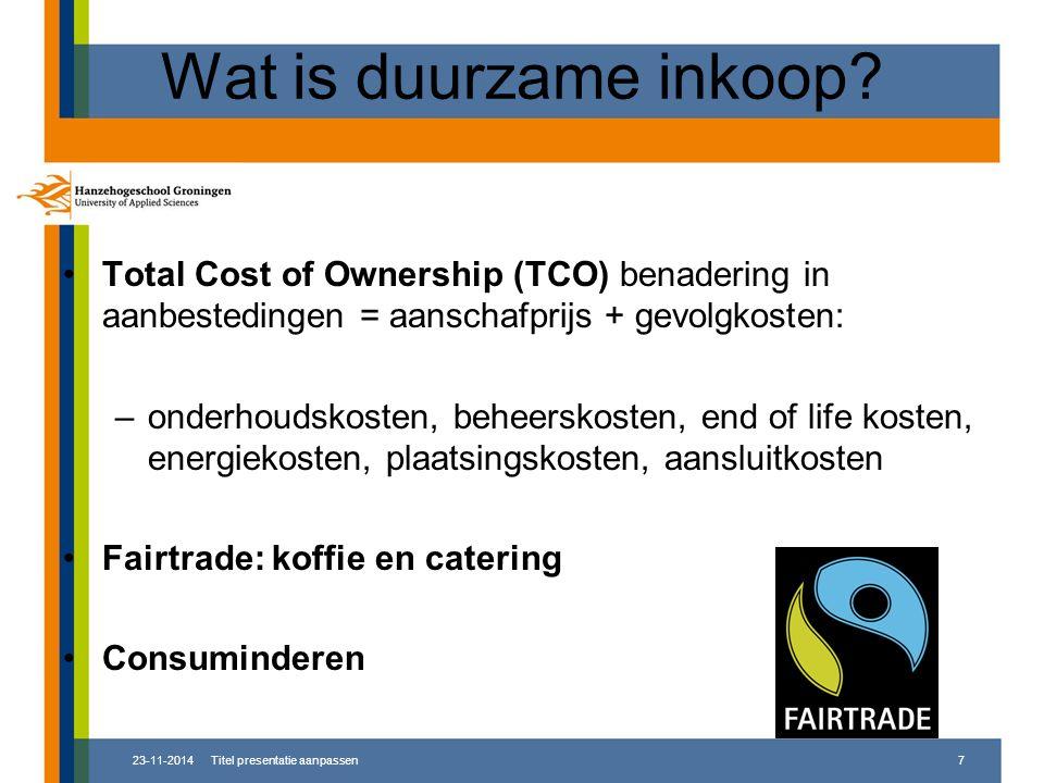Wat is duurzame inkoop Total Cost of Ownership (TCO) benadering in aanbestedingen = aanschafprijs + gevolgkosten: