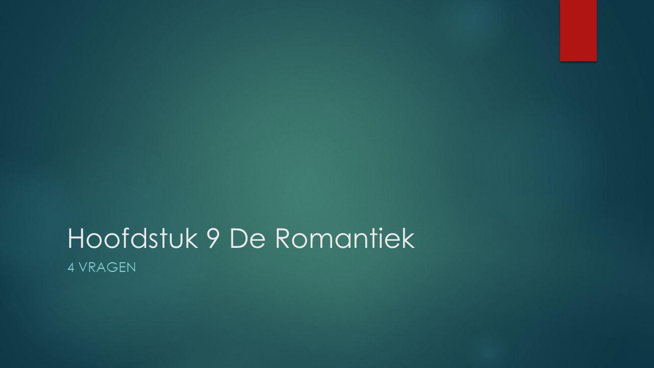 Hoofdstuk 9 De Romantiek