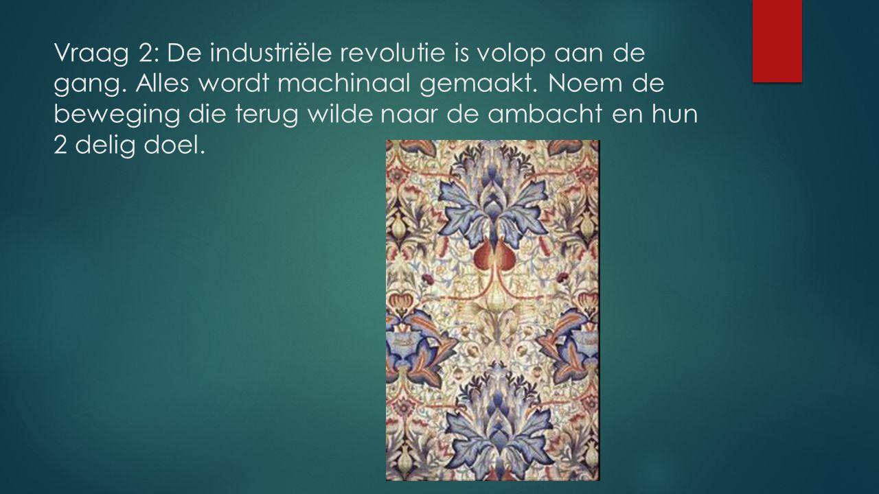 Vraag 2: De industriële revolutie is volop aan de gang