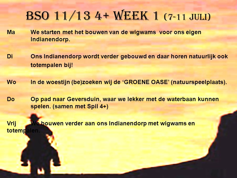 BSO 11/13 4+ week 1 (7-11 juli)
