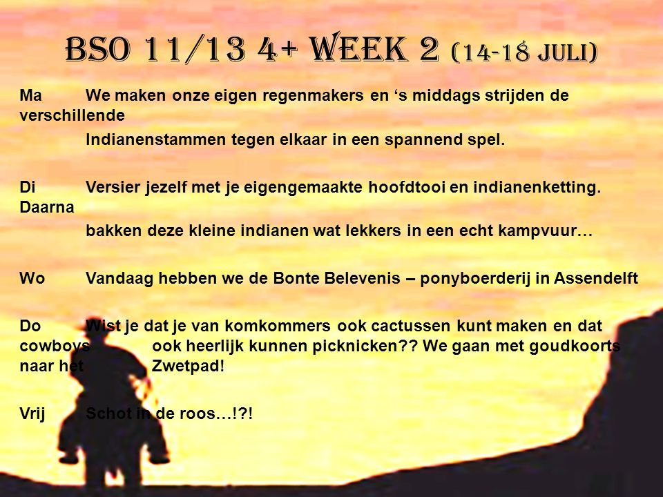 BSO 11/13 4+ week 2 (14-18 juli)