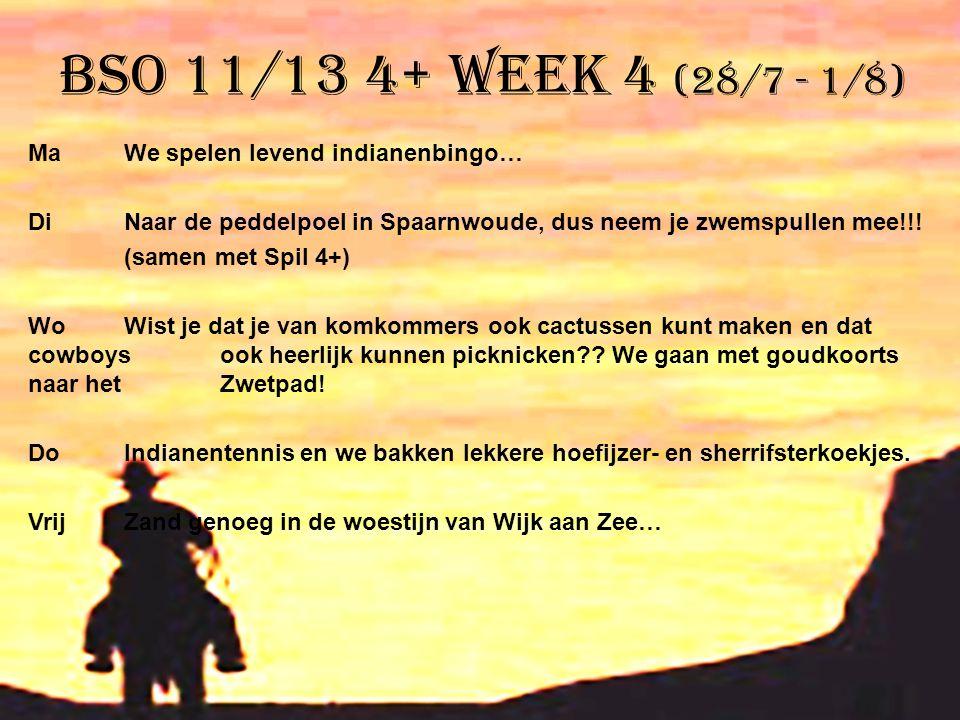 BSO 11/13 4+ week 4 (28/7 - 1/8)