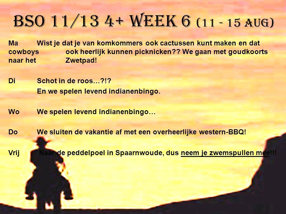 BSO 11/13 4+ week 6 (11 - 15 aug)