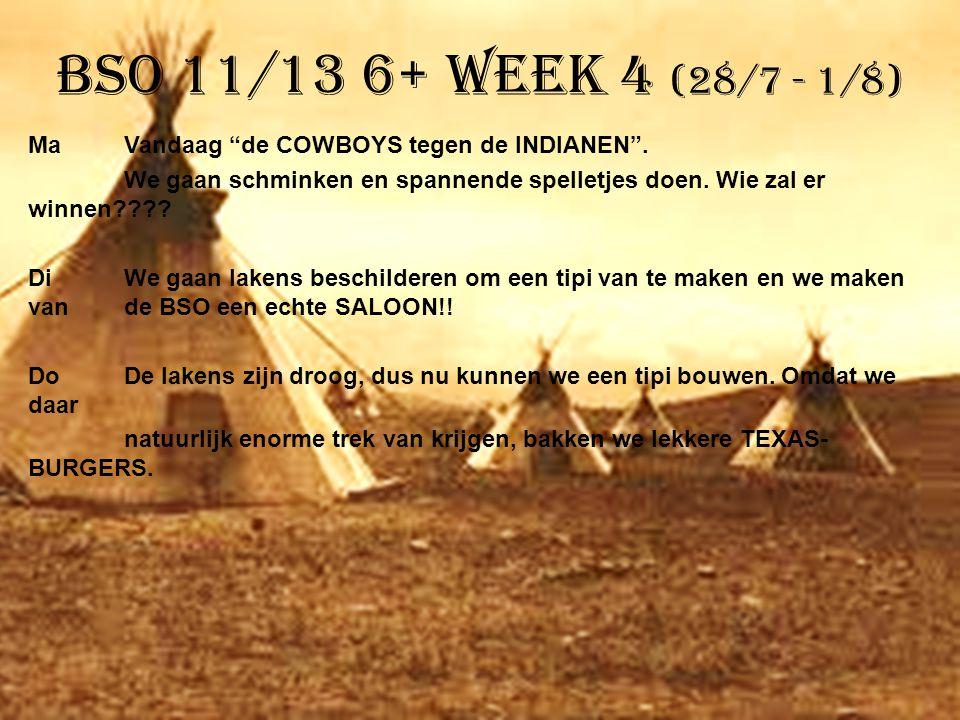 BSO 11/13 6+ week 4 (28/7 - 1/8)
