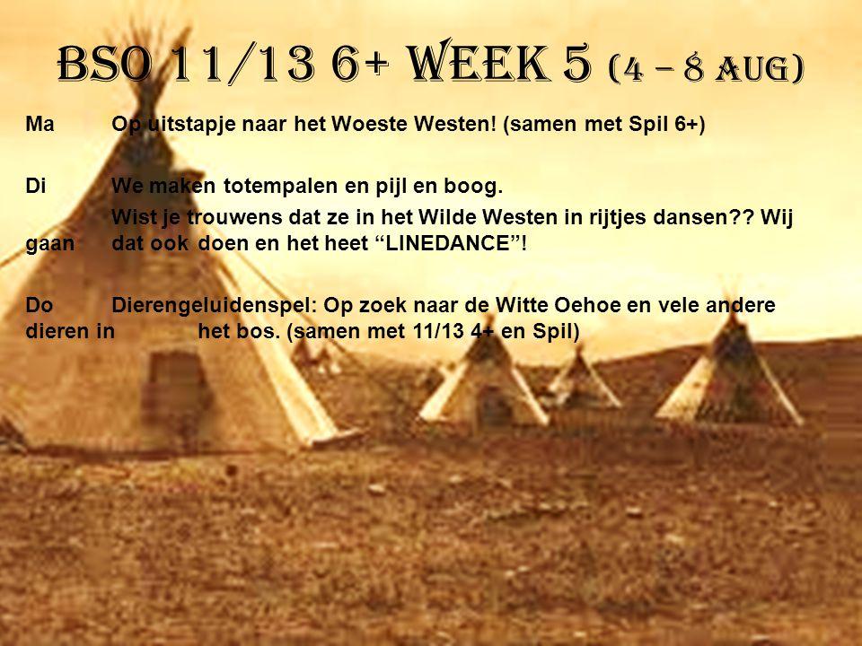 BSO 11/13 6+ week 5 (4 – 8 aug)