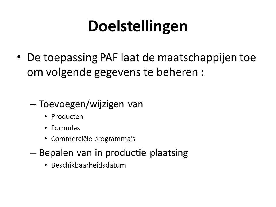 Doelstellingen De toepassing PAF laat de maatschappijen toe om volgende gegevens te beheren : Toevoegen/wijzigen van.