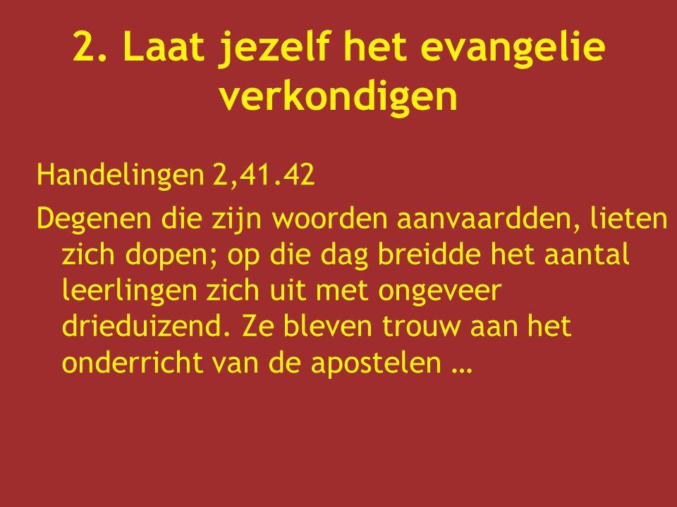 2. Laat jezelf het evangelie verkondigen