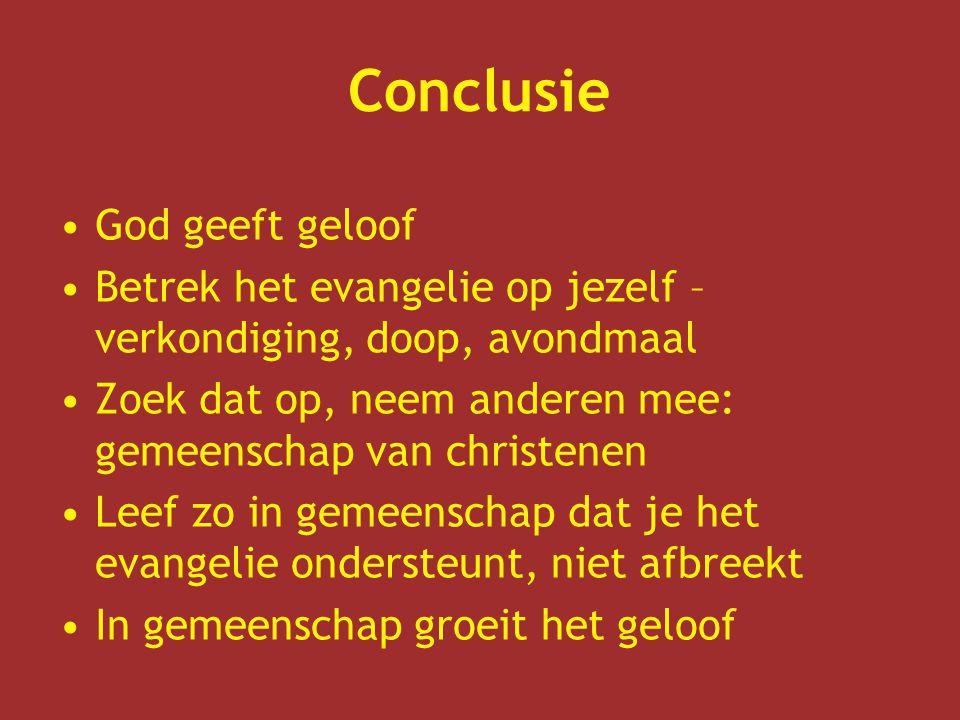 Conclusie God geeft geloof