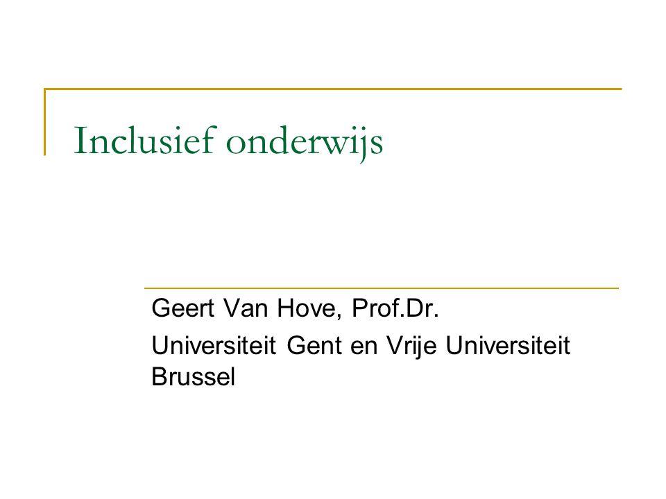 Inclusief onderwijs Geert Van Hove, Prof.Dr.
