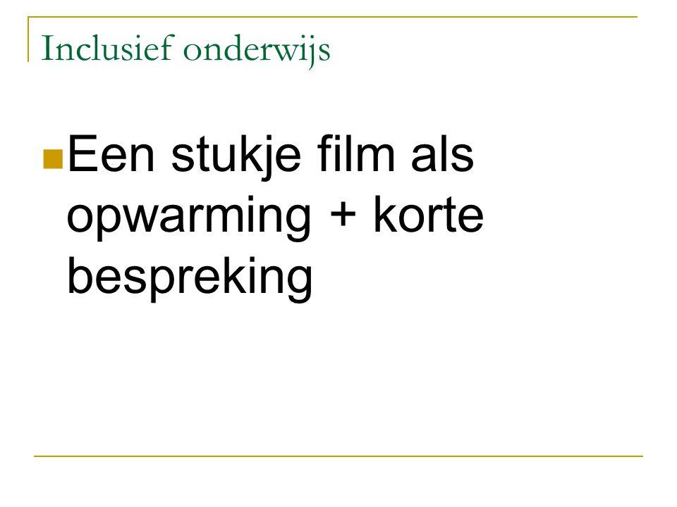 Een stukje film als opwarming + korte bespreking