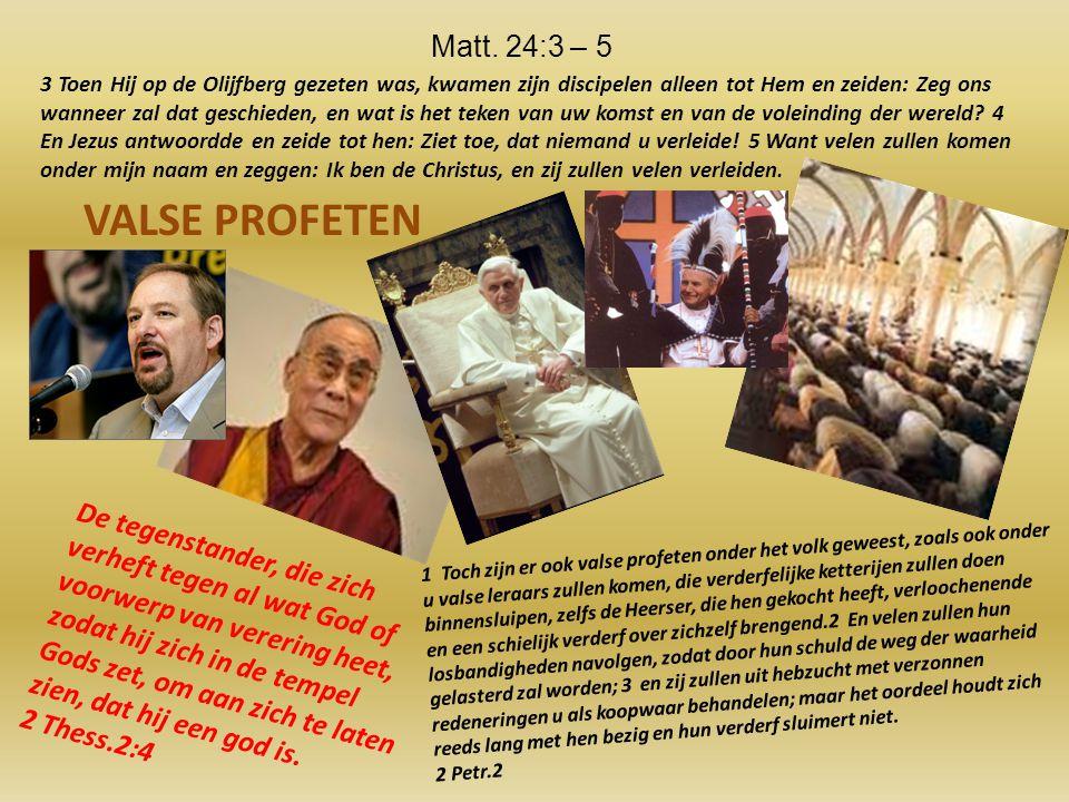 Matt. 24:3 – 5