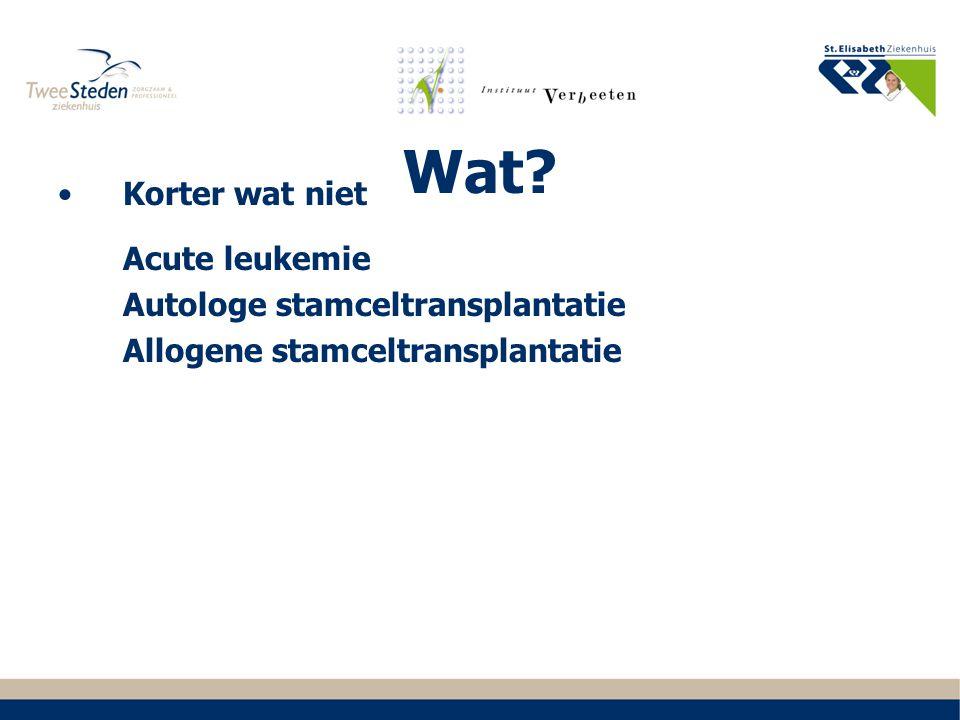 Wat Korter wat niet Acute leukemie Autologe stamceltransplantatie