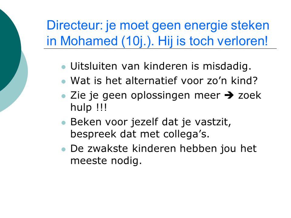 Directeur: je moet geen energie steken in Mohamed (10j. )