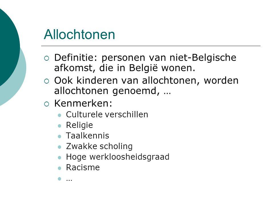 Allochtonen Definitie: personen van niet-Belgische afkomst, die in België wonen. Ook kinderen van allochtonen, worden allochtonen genoemd, …