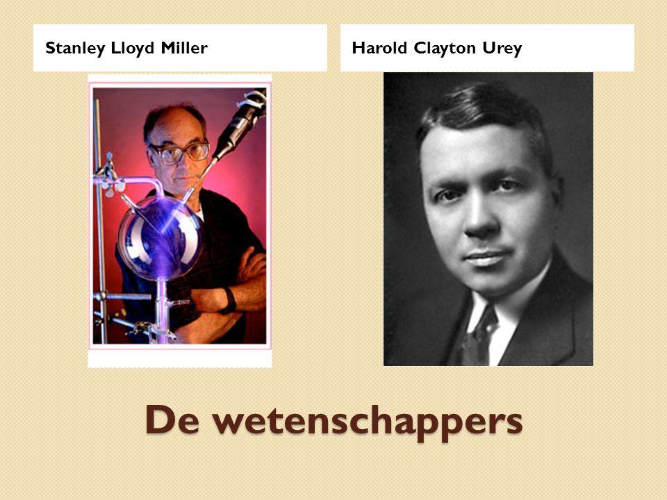 Stanley Lloyd Miller Harold Clayton Urey De wetenschappers