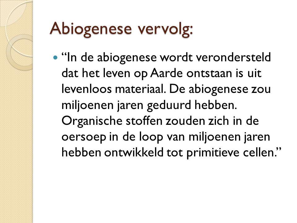 Abiogenese vervolg: