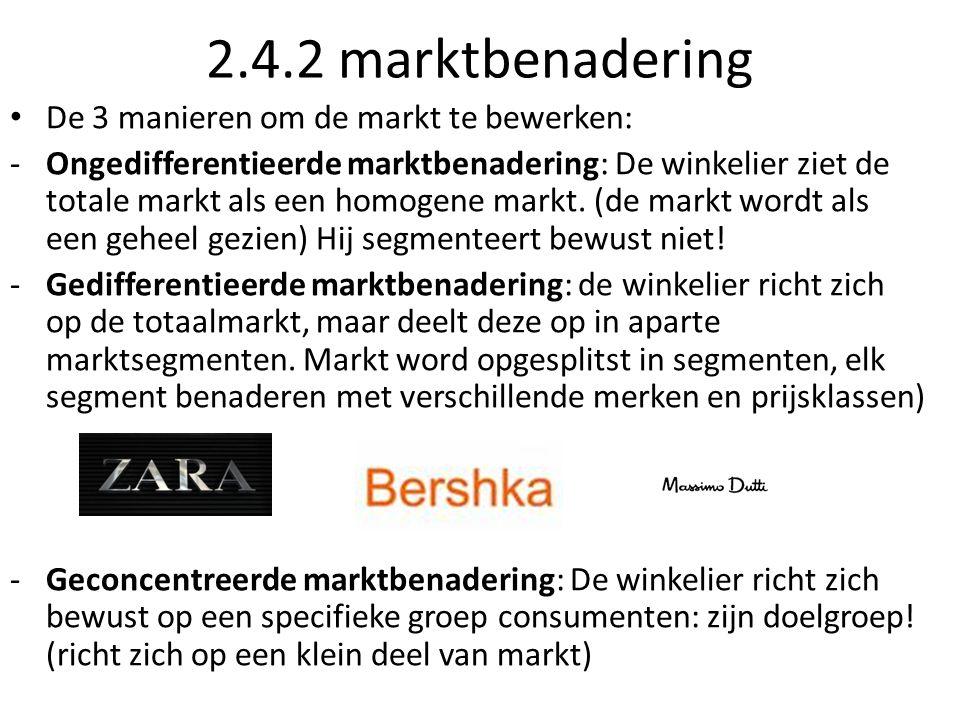 2.4.2 marktbenadering De 3 manieren om de markt te bewerken: