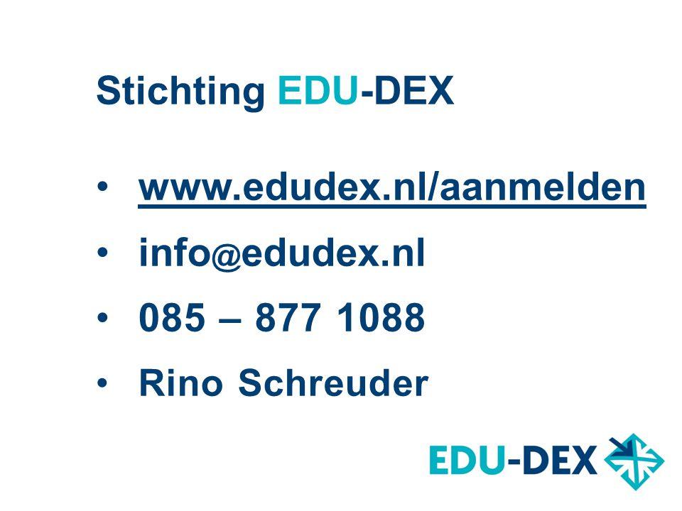 Stichting EDU-DEX www.edudex.nl/aanmelden info@edudex.nl