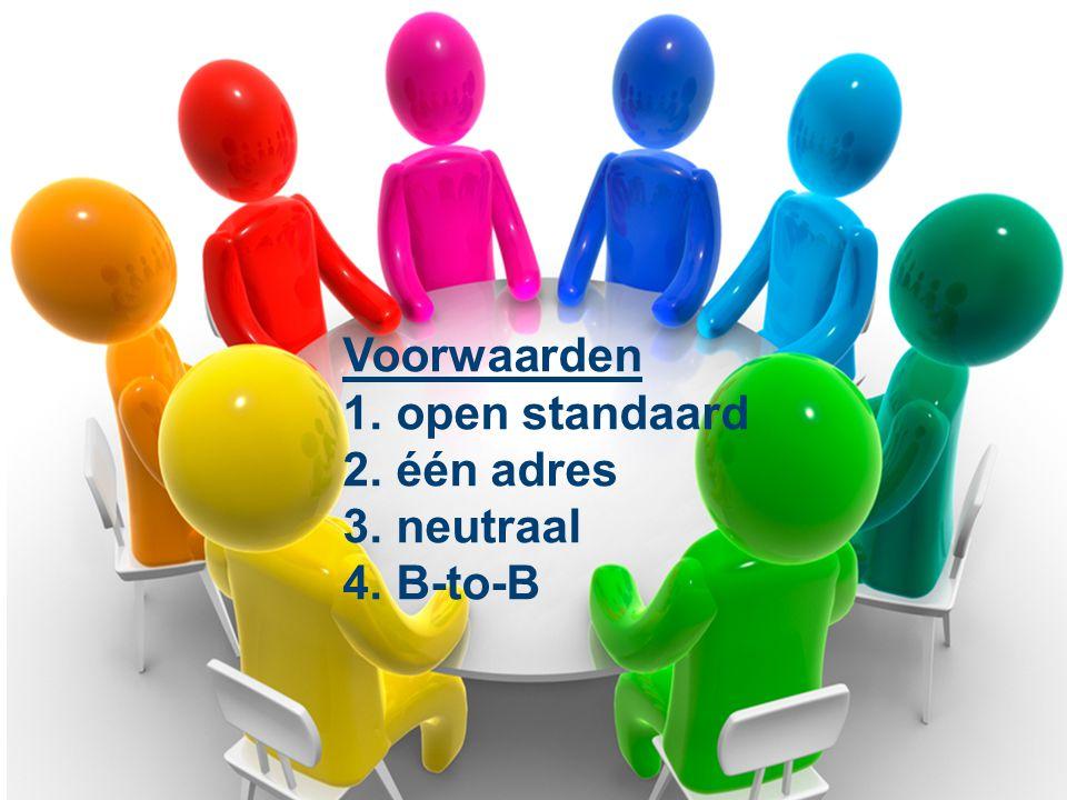Voorwaarden open standaard één adres neutraal B-to-B