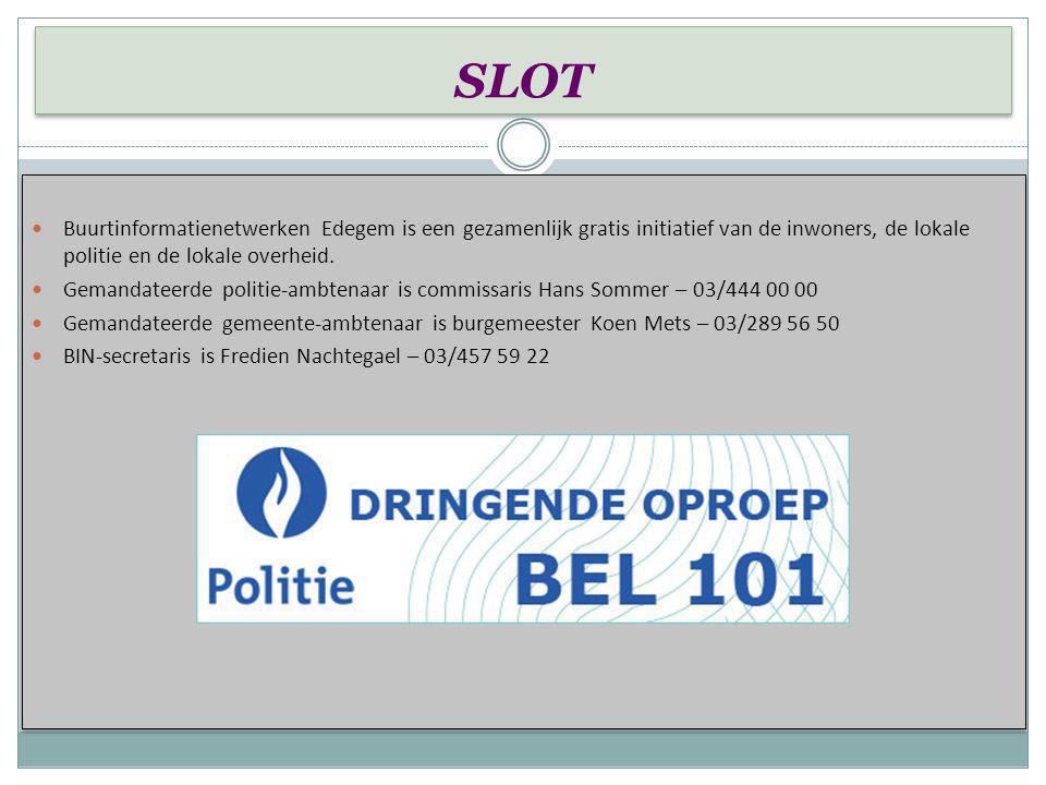 SLOT Buurtinformatienetwerken Edegem is een gezamenlijk gratis initiatief van de inwoners, de lokale politie en de lokale overheid.