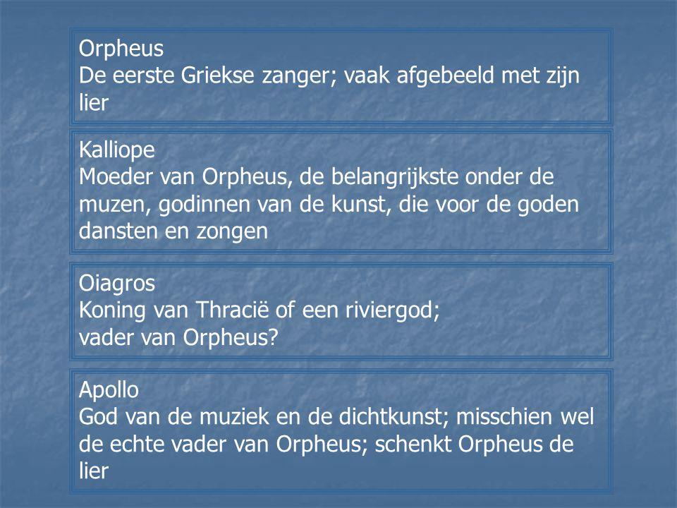 Orpheus De eerste Griekse zanger; vaak afgebeeld met zijn lier. Kalliope.