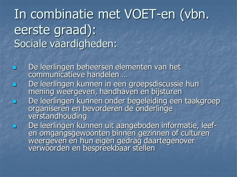 In combinatie met VOET-en (vbn. eerste graad): Sociale vaardigheden: