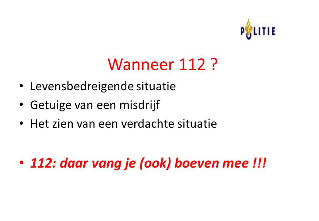 Wanneer 112 112: daar vang je (ook) boeven mee !!!