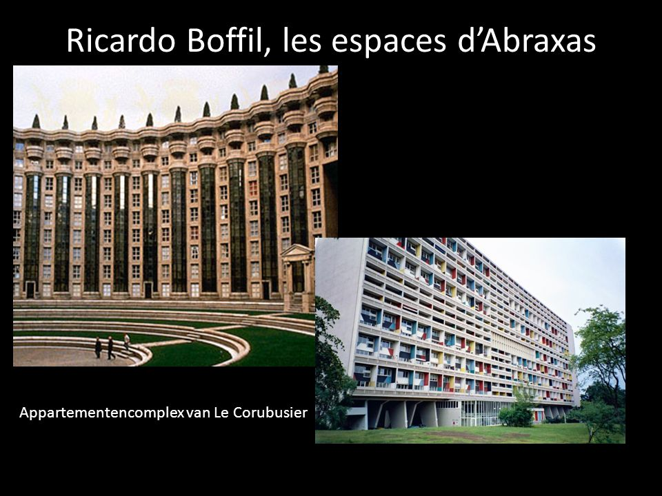 Ricardo Boffil, les espaces d'Abraxas