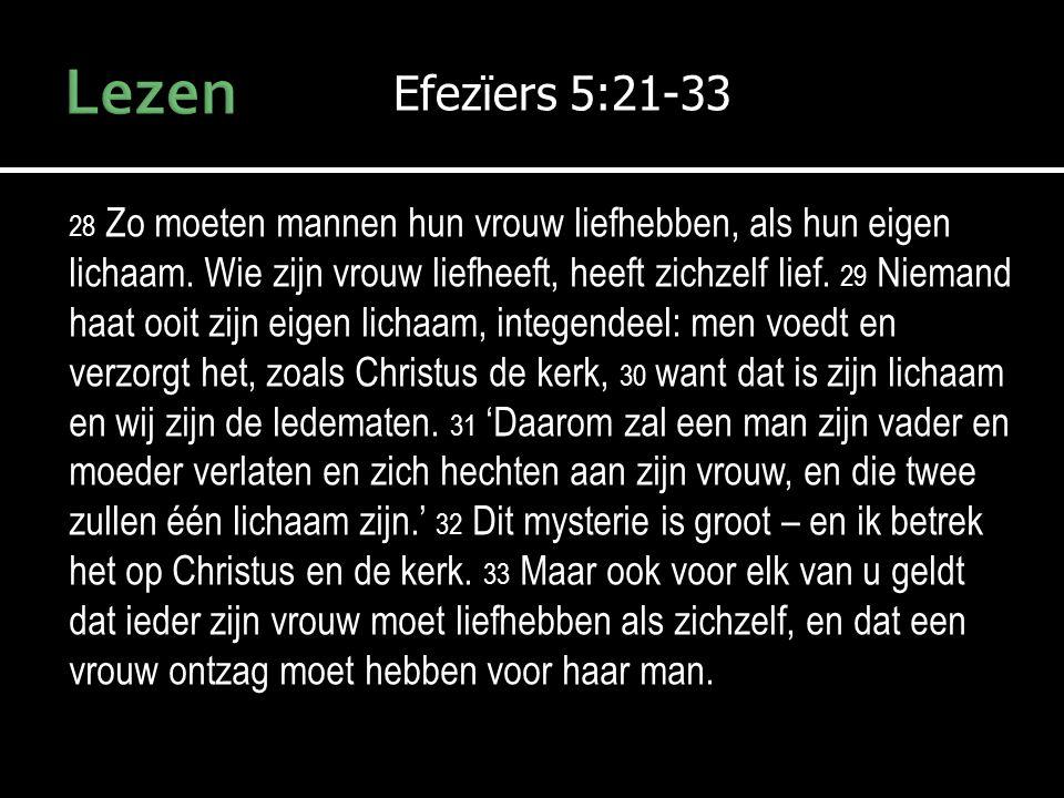 Lezen Efezïers 5:21-33.