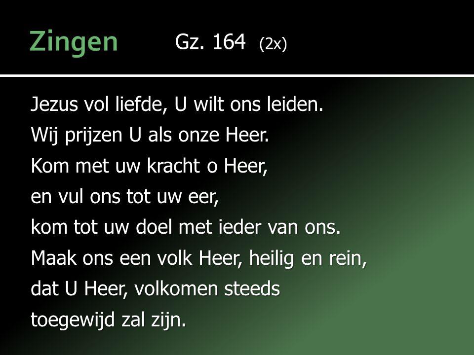 Zingen Gz. 164 (2x) Jezus vol liefde, U wilt ons leiden.