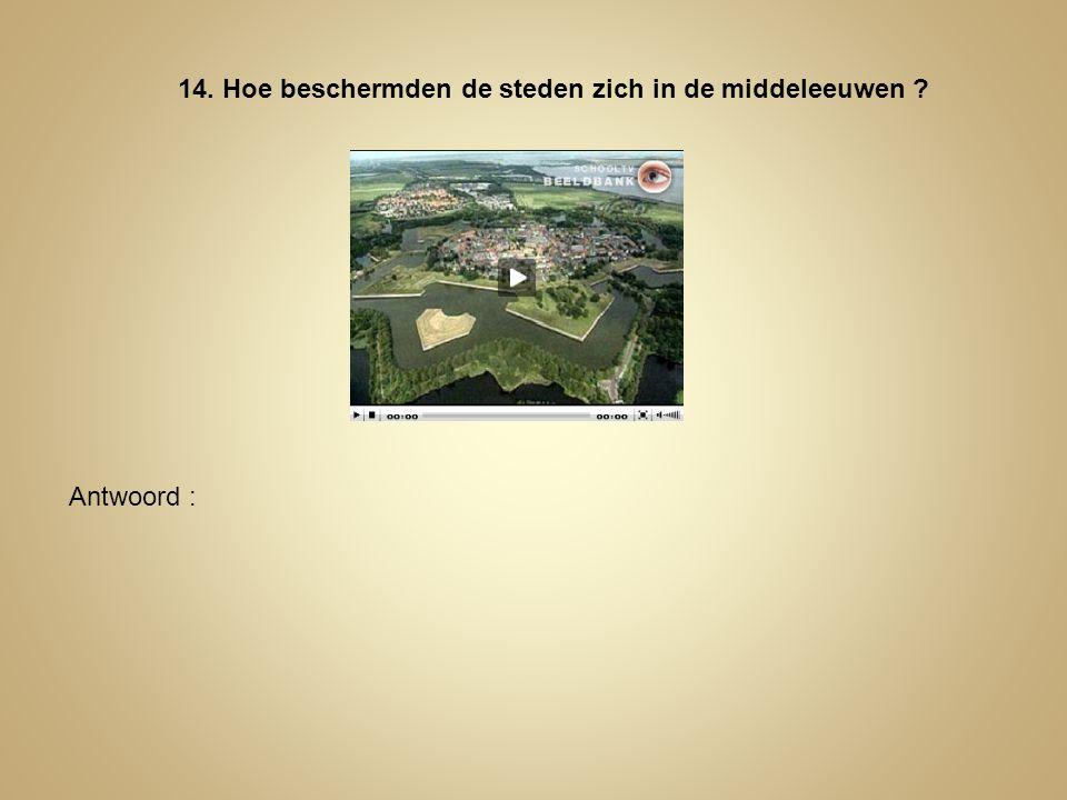 14. Hoe beschermden de steden zich in de middeleeuwen