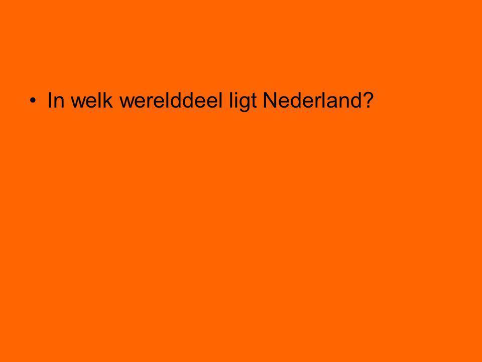 In welk werelddeel ligt Nederland