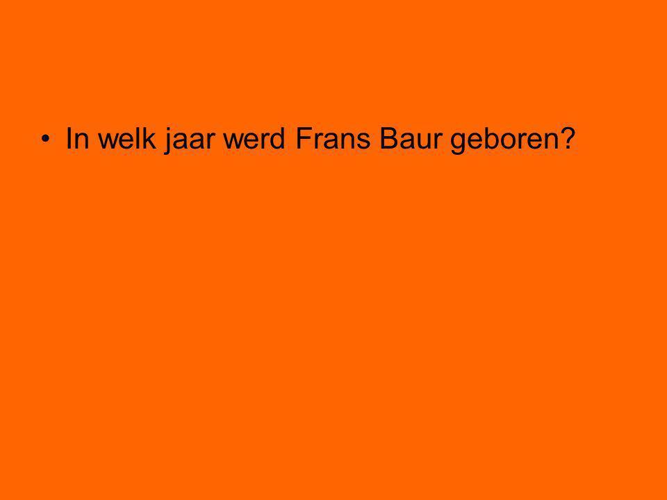 In welk jaar werd Frans Baur geboren