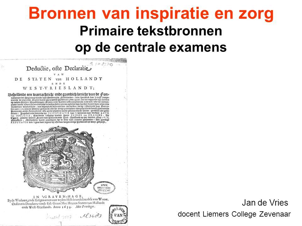 Bronnen van inspiratie en zorg Primaire tekstbronnen op de centrale examens