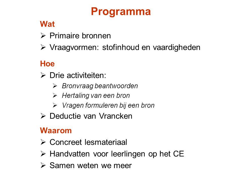 Programma Wat Primaire bronnen Vraagvormen: stofinhoud en vaardigheden