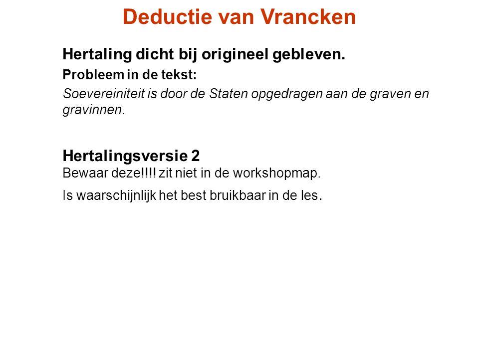 Deductie van Vrancken Hertaling dicht bij origineel gebleven.
