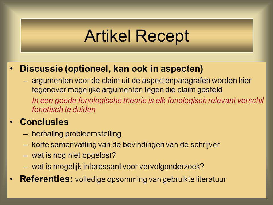 Artikel Recept Discussie (optioneel, kan ook in aspecten) Conclusies
