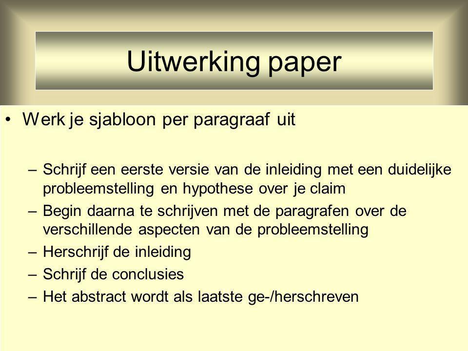 Uitwerking paper Werk je sjabloon per paragraaf uit