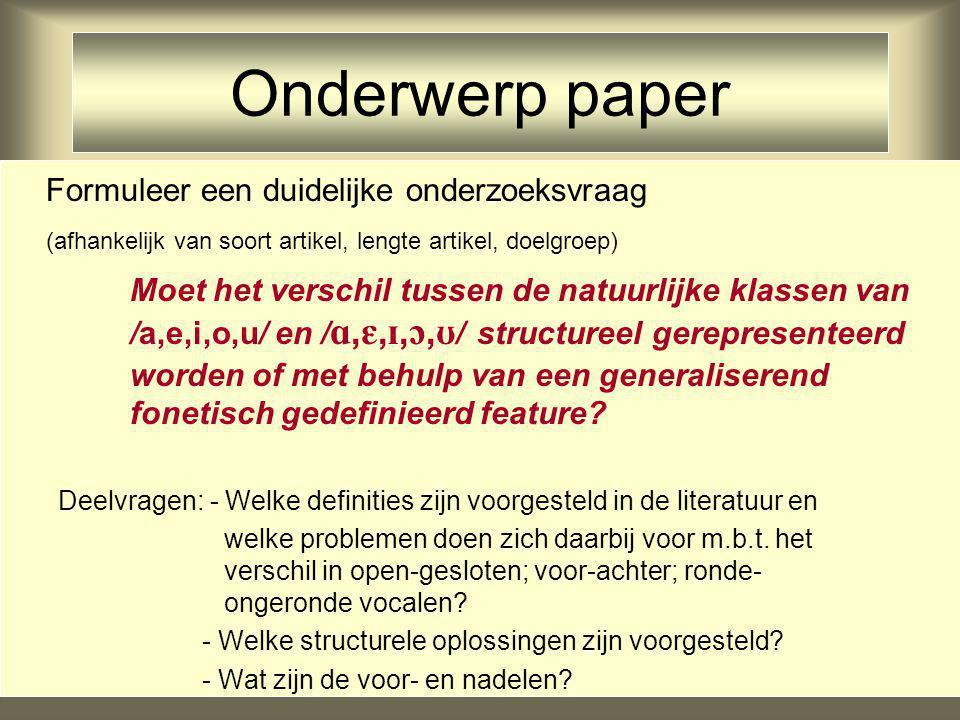 Onderwerp paper Formuleer een duidelijke onderzoeksvraag