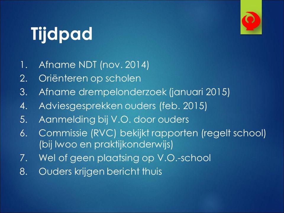 Tijdpad Afname NDT (nov. 2014) Oriënteren op scholen