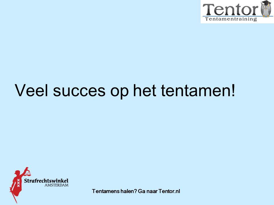 Tentamens halen Ga naar Tentor.nl