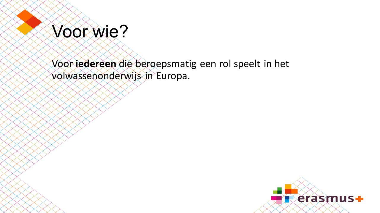 Voor wie Voor iedereen die beroepsmatig een rol speelt in het volwassenonderwijs in Europa.