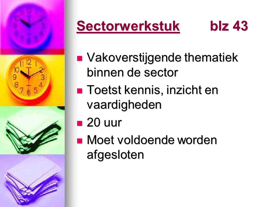 Sectorwerkstuk blz 43 Vakoverstijgende thematiek binnen de sector
